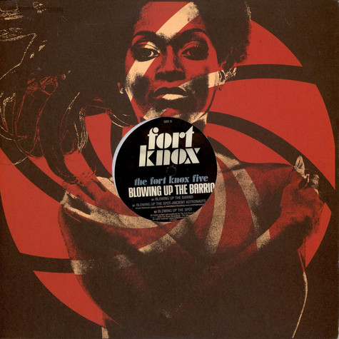 Fort Knox Five, The - Blowing Up The Barrio