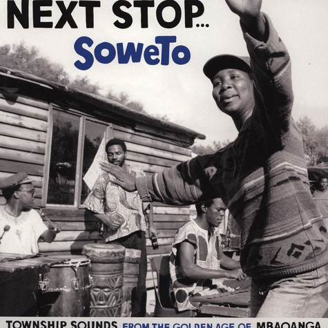 Next Stop Soweto - Volume 1 - Township Sounds