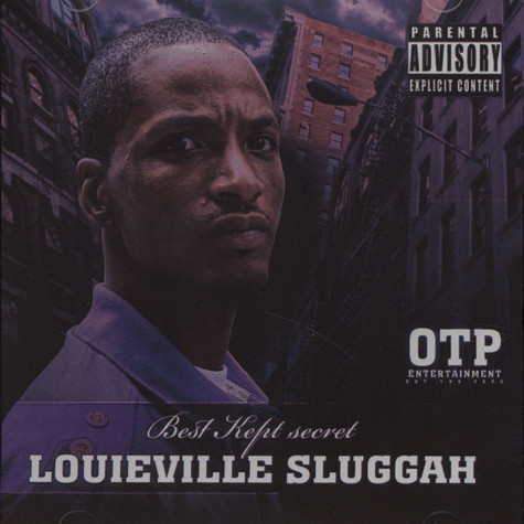 Louieville Sluggah of OGC - Best Kept Secret