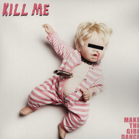 Make The Girl Dance - Kill Me