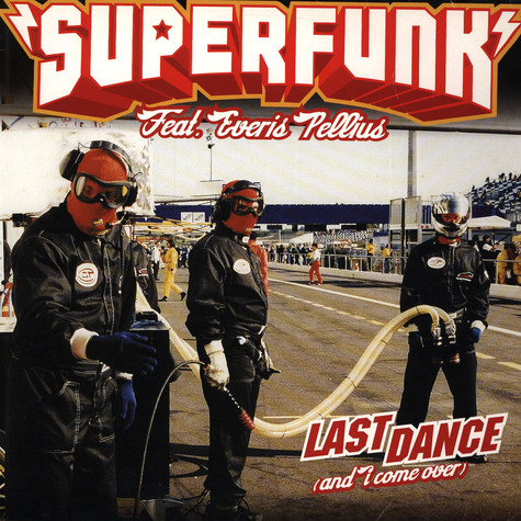 Superfunk - Last Dance (And I Come Over) Feat. Everis Pellius