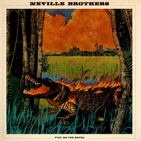 Neville Brothers, The - Fiyo On The Bayou