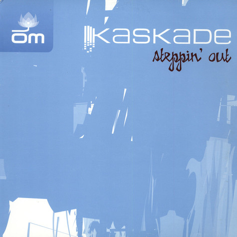 Kaskade - Steppin out
