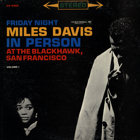 Miles Davis - In Person, Friday Night At The Blackhawk, San Francisco, Volume 1