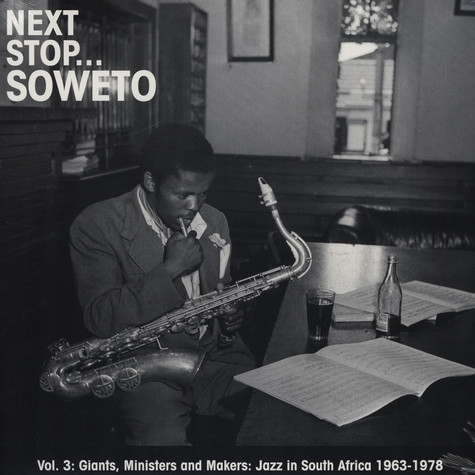 Next Stop Soweto - Volume 3 - Giants, Ministers & Makers