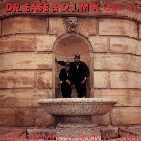 Dr. Ease & D.J. Mix & Easetown Posse, The - Put Your Mind & Body At Ease