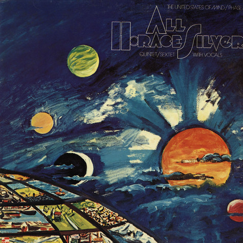 Horace Silver - All - The United States Of Mind / Phase 3