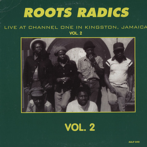 Roots Radics - At Channel One Kingston, Jamaica Volume 2