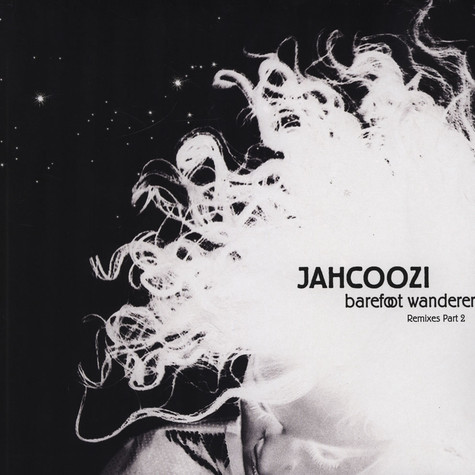 Jahcoozi - Barefoot Wanderer Remixes Part 2