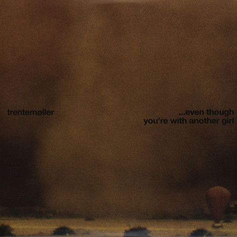 Trentemoller - Even Though You're With Another Girl