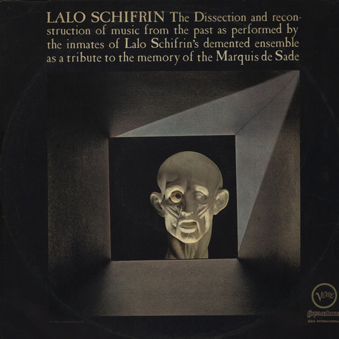 Lalo Schifrin - The Dissection And Reconsruction Of Music From The Past As Performed By The Inmates Of Lalo Schifrin's Demented Ensemble As A Tribute To The Memory Of The Marquis De Sade