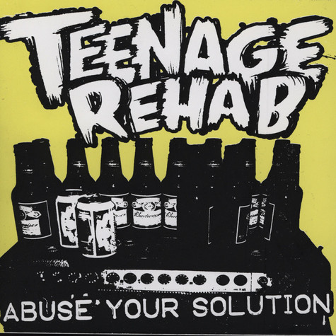 Teenage Rehab - Abuse Your Solution