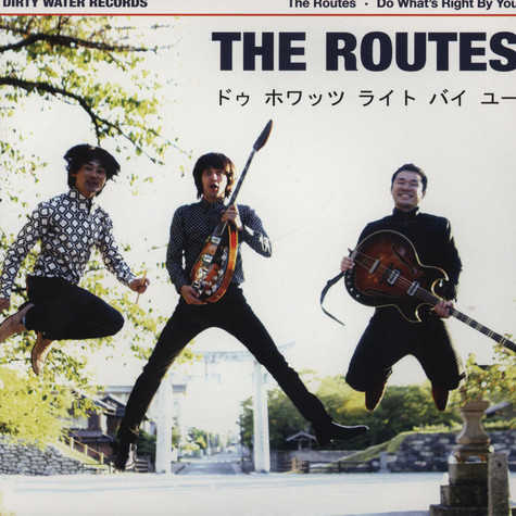 Routes, The - Do What's Right By You  / Love Like Glue