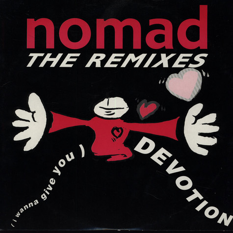 Nomad - I wanna give you devotion remixes