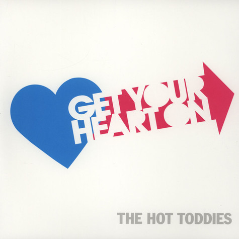 Hot Toddies, The - Get Your Heart On
