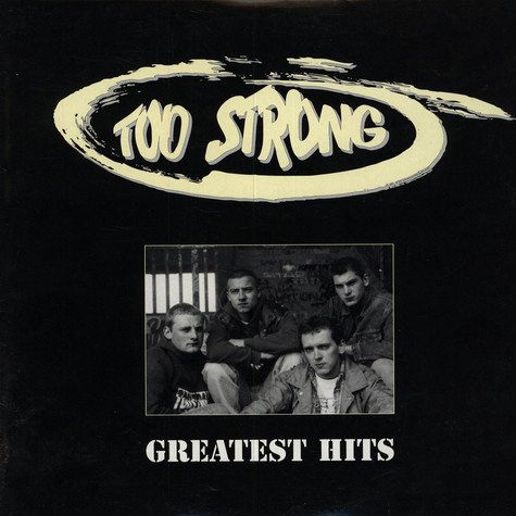 Too Strong - Greatest Hits