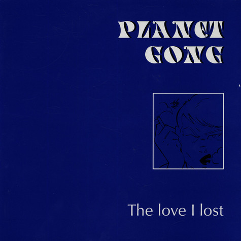 Planet Gong - The Love I Lost