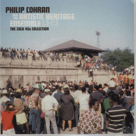 Philip Cohran & The Artistic Heritage Ensemble - The Zulu 45s Collection