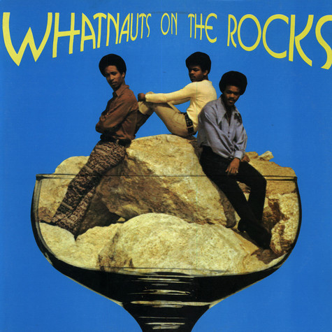 Whatnauts - Whatnauts On The Rocks