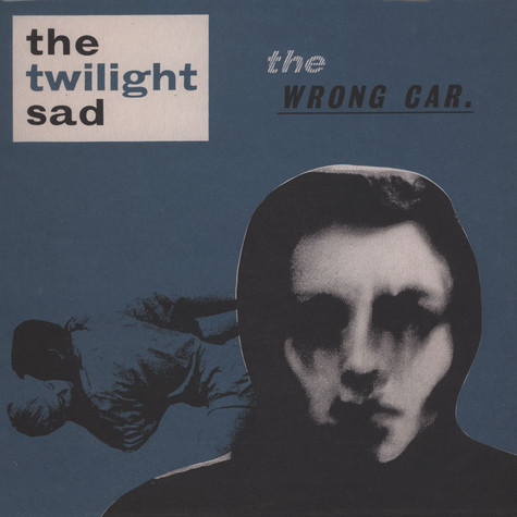 Twilight Sad - Wrong Car