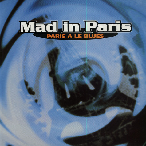 Mad In Paris - Paris A Le Blues