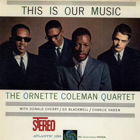 Ornette Coleman Quartet, The - This Is Our Music