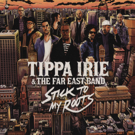 Tippa Irie & The Far East Band - Stick To My Roots