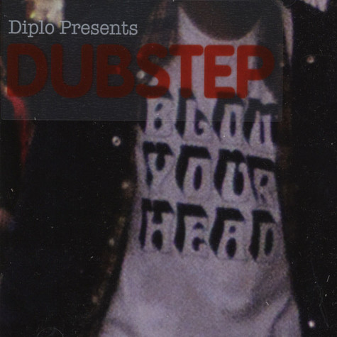 Diplo - Blow Your Head - Diplo Presents Dubstep