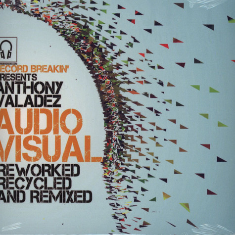 Anthony Valadez - Audio / Visual: Reworked, Recycled And Remixed