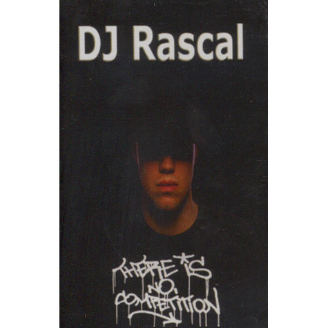 DJ Rascal - There Is No Competition
