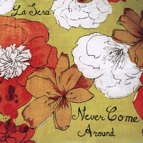 La Sera - Never Come Around b/w Behind Your Eyes