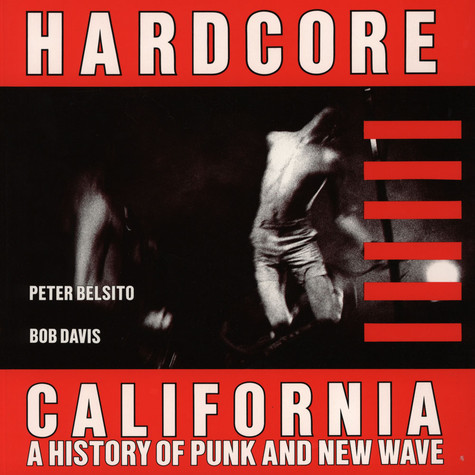Peter Belsito - Hardcore California - A History of Punk and New Wave