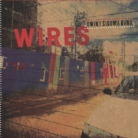 Owiny Sigoma Band - Wires Theo Parrish Remix