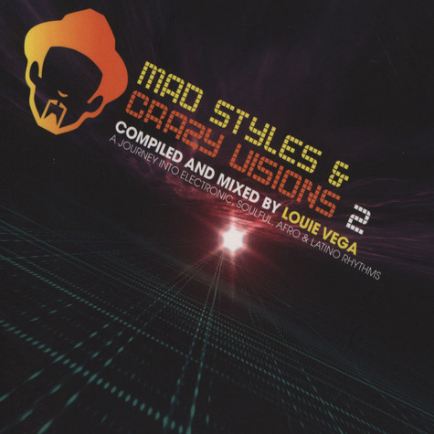 Louie Vega - Mad Styles And Crazy Visions Volume 2