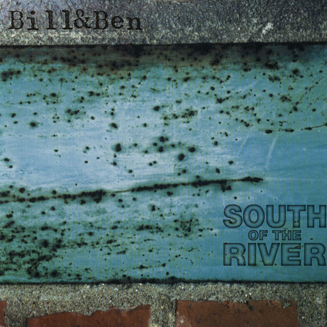Bill & Ben - South Of The River