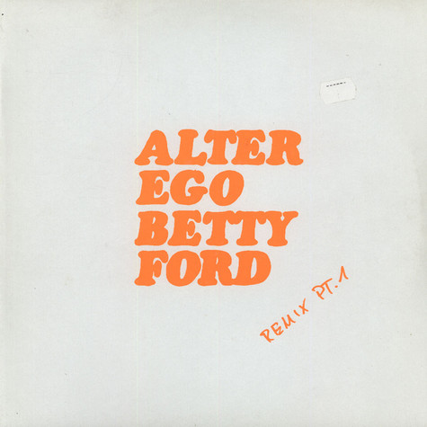 Alter Ego - Betty Ford Remix Pt. 1