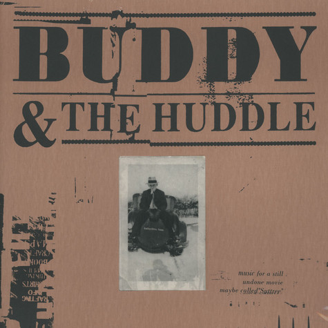 Buddy & The Huddle - Music For A Still Undone Movie Maybe Called Suttree