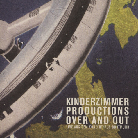 Kinderzimmer Productions - Over And Out - Live Aus Dem Konzerthaus In Dortmund
