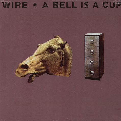 Wire - A Bell Is A Cup... Until It Is Struck