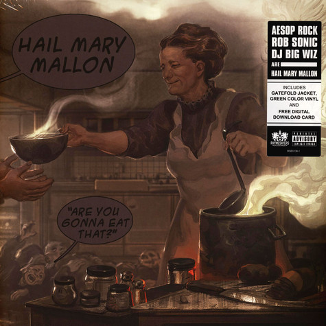 Hail Mary Mallon (Aesop Rock, Rob Sonic & DJ Big Wiz) - Are You Gonna Eat That?