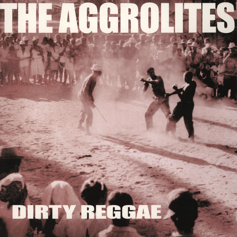 Aggrolites, The - Dirty Reggae