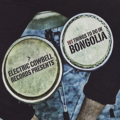 Electric Cowbell Records Presents - 101 Things To Do In Bongolia