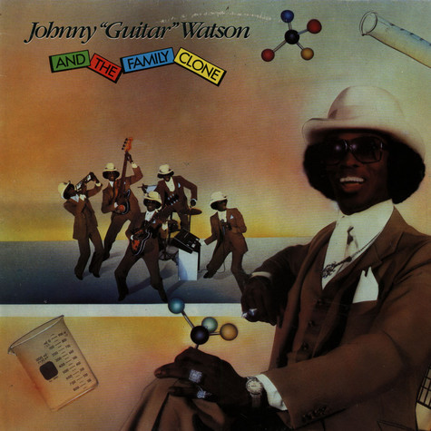 "Johnny Guitar Watson - Johnny ""Guitar"" Watson And The Family Clone"