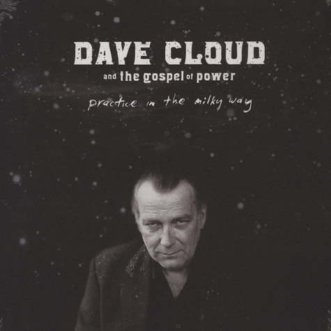 Dave Cloud & The Gospel Of Power - Practice In The Milky Way