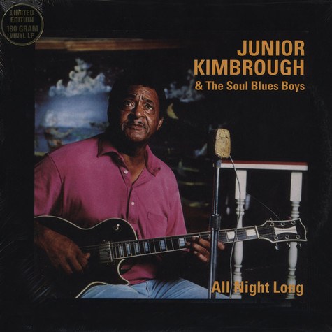 Junior Kimbrough - All Night Long / Soul Blues Boys