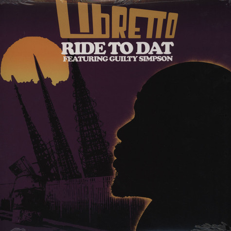 Libretto - Ride To Dat feat. Guilty Simpson