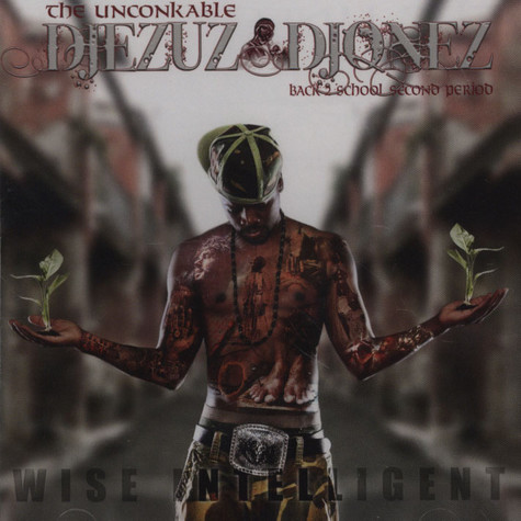 Wise Intelligent - The Unconkable Djesuz Djonez