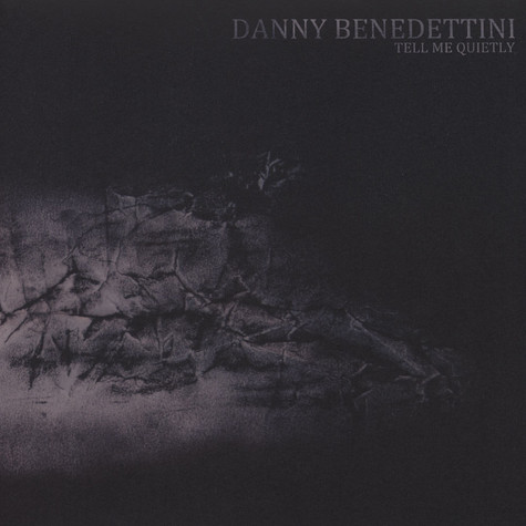Danny Benedettini - Tell Me Quietly