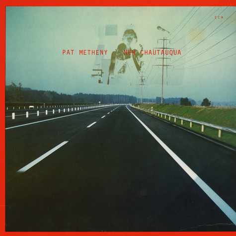 Pat Metheny - New Chautauqua