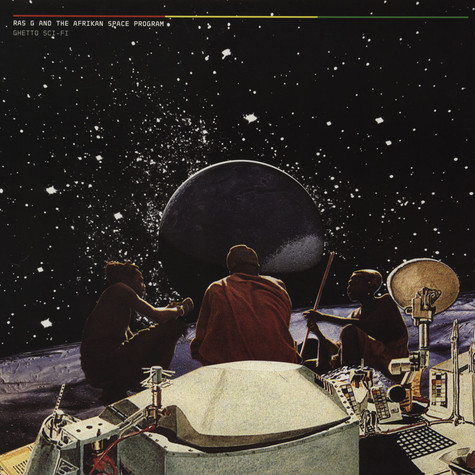 Ras G And The Afrikan Space Programm - Ghetto Sci-Fi
